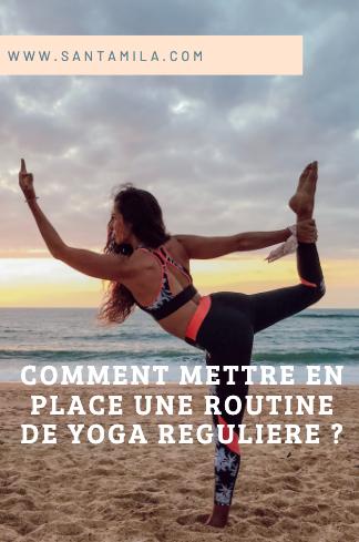 Conseils pour mettre en place sa routine de yoga santamila